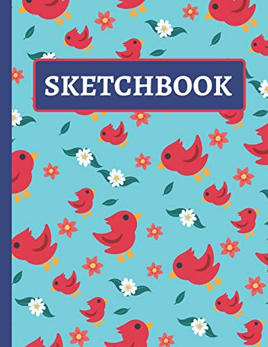 Sketchbook: Practice Sketching, Drawing, Writing and Creative Doodling (Bird, Flowers and Leaves Design) -