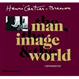 Henri Cartier-Bresson: The Man, the Image and the World - A Retrospective by Peter Galassi (2003-04-01)