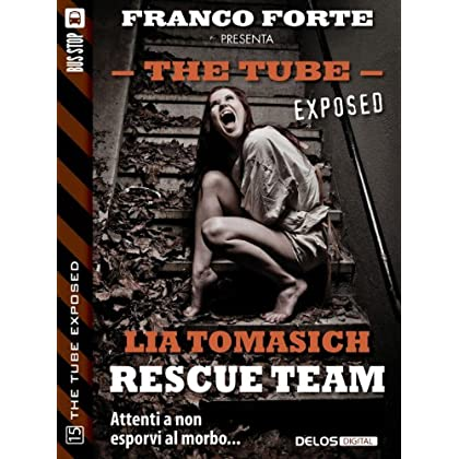 Rescue Team (The Tube Exposed)