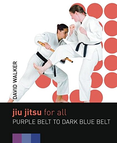 Jiu Jitsu for All: Purple Belt to Dark Blue Belt (Jiu Jitsu Belt Purple)