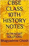 CBSE CLASS 10TH HISTORY NOTES: WITH NCERT SOLUTIONS