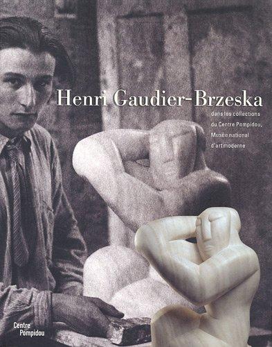 Henri Gaudier-Brzeska : Dans les collect...