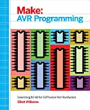 AVR Programming: Learning to Write Software for Hardware