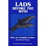 Lads Before the Wind: Diary of a Dolphin Trainer by Karen Pryor (1975-11-30)