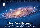 Der Weltraum. Spektakuläre Gasnebel und Galaxien (Tischkalender 2019 DIN A5 quer): Eine Reise in die wundervollen Weiten des Universums (Monatskalender, 14 Seiten ) (CALVENDO Wissenschaft)