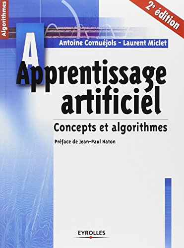 Apprentissage artificiel - Concepts et algorithmes par Laurent Miclet