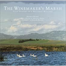 The Winemaker's Marsh: Four Seasons in a Restored Wetland (Sierra Club Books Publication) by Kenneth Brower (2001-11-13)