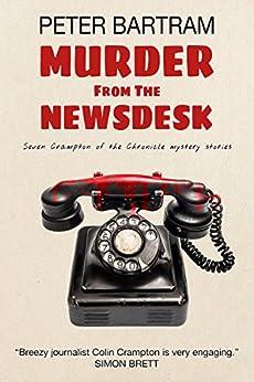 Murder from the Newsdesk by [Bartram, Peter]