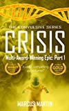 CRISIS: Convulsive Part 1 by Marcus Martin