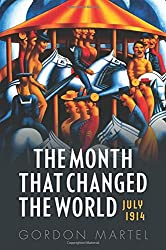 July 1914: The Month that Changed the World