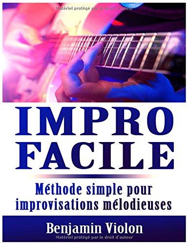 Impro Facile : Méthode simple pour improvisations mélodieuses