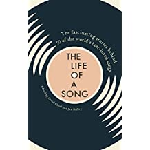 The Life of a Song: The fascinating stories behind 50 of the world's best-loved songs (English Edition)