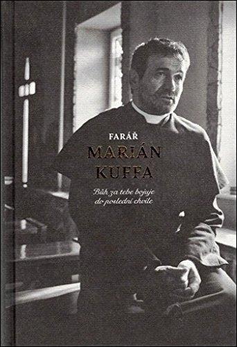 Farář Marián Kuffa: Bůh za tebe bojuje do poslední chvíle (2018)