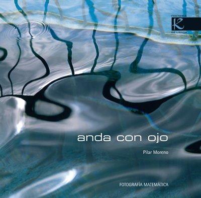 Descargar Libro Anda con ojo (Fotografía) de Pilar Moreno Gómez