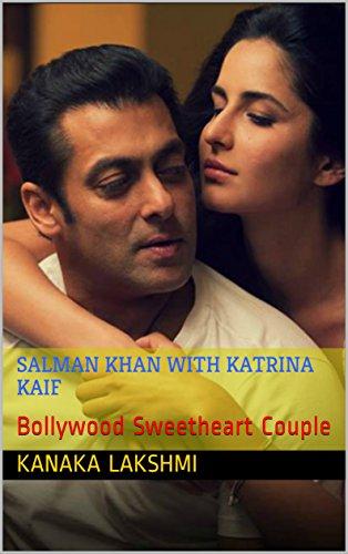 Salman Khan With Katrina Kaif: Bollywood Sweetheart Couple (English Edition)