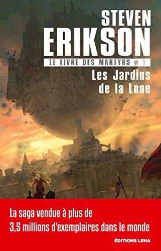 Les Jardins de la Lune: Le Livre des Martyrs, T1 par Steven Erikson