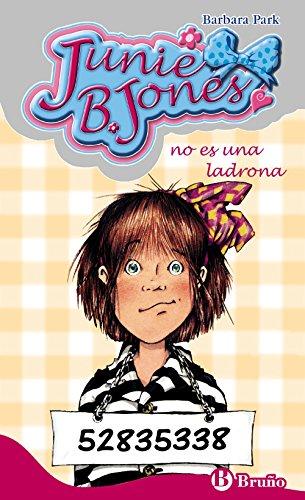 Junie B. Jones no es una ladrona (Castellano - A Partir De 6 Años - Personajes Y Series - Junie B. Jones) por Barbara Park