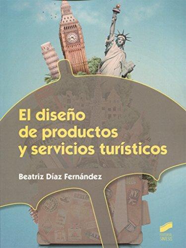 El diseño de productos y servicios turísticos (Hostelería y Turismo) por Beatriz Díaz Fernández