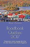 Roadbook Québec 2017: Organisez votre voyage de rêve en une heure sans frais d'agence