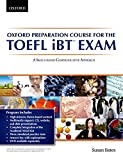Oxford Preparation Course for the TOEFL iBT™ Exam: Student's Book Pack with Audio CDs and website access code: A communicative approach to learning ... Preparation Course for the TOEFL iBTÂ  Exam)