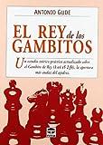EL REY DE LOS GAMBITOS (Ajedrez (tutor))