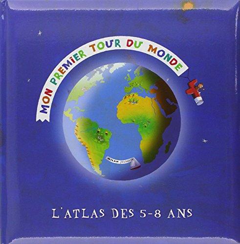 Mon premier tour du monde. L'atlas des 5-8 ans par Sophie Amen