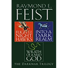 The Complete Darkwar Trilogy: Flight of the Night Hawks, Into a Dark Realm, Wrath of a Mad God (English Edition)
