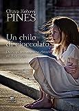 Un chilo di cioccolato: Una ragazzina ai tempi dell'Olocausto