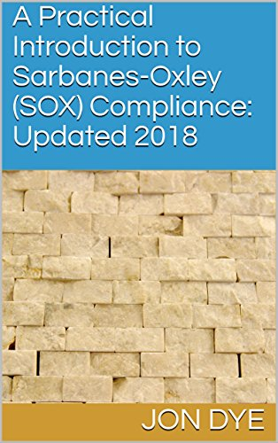 Libro PDF Gratis A Practical Introduction to Sarbanes-Oxley (SOX) Compliance: Updated 2018: Updated 2018