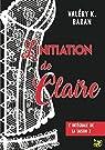 L'initiation de Claire - Saison 2: L'intégrale des 4 épisodes de La révélation de Claire + épisode 0 par  Baran