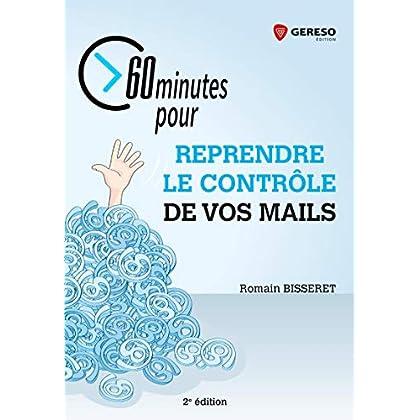 60 minutes pour reprendre le contrôle de vos mails