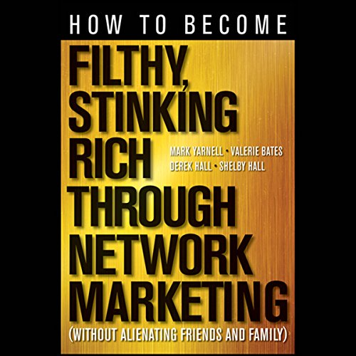 How to Become Filthy, Stinking Rich Through Network Marketing  Audiolibri