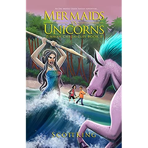 Mermaids vs. Unicorns: Zimmah Chronicles Book 2 (An Epic Middle Grade Fantasy Adventure) (English Edition) - Mermaid Fantasy Art