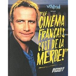 Le cinéma français cŽest de la m**** - Mandale finale ?
