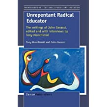 Unrepentant Radical Educator: The Writings of John Gerassi, Edited and with Interviews by Tony Monchinsky by Tony Monchinsky (2009-04-29)
