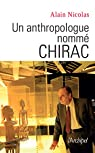 Un anthropologue nommé Chirac par Nicolas