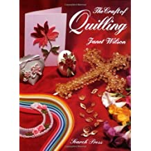 The Craft of Quilling by Janet Wilson (1-Oct-1996) Paperback