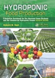 Hydroponic Food Production: A Definitive Guidebook for the Advanced Home Gardener and the Commercial Hydroponic Grower,