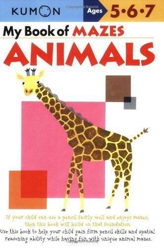 My Book Of Mazes: Animals (Kumon Workbooks)