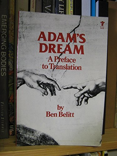 Adam's Dream: A Preface to Translation by Ben Belitt (1978-08-05)