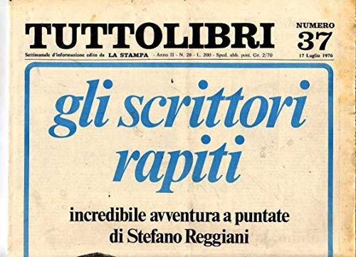 Tuttolibri n. 37 del Luglio 1976 Clalente, Sastre, Tobino, Saviane, Plath