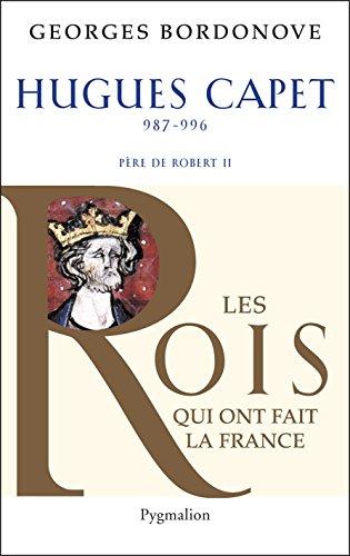 Hugues Capet: le Fondateur