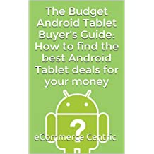 The Budget Android Tablet Buyer's Guide: How to find the best Android Tablet deals for your money