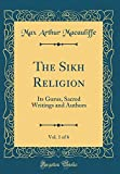 The Sikh Religion, Vol. 1 of 6: Its Gurus, Sacred Writings and Authors (Classic Reprint)