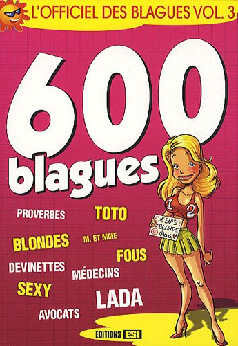 L'Officiel des blagues : Volume 3, 600 blagues