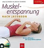Muskelentspannung nach Jacobson: Stress abbauen - die Gesundheit stärken. Geführte Übungen auf CD -