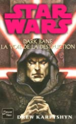 Star Wars, Tome 85 - Dark Bane, La voie de la destruction de DREW KARPYSHYN