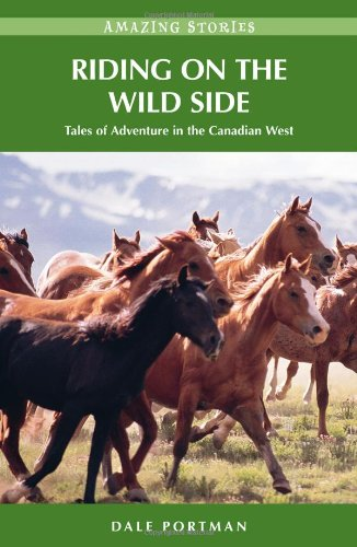riding-on-the-wild-side-tales-of-adventure-in-the-canadian-west-amazing-stories-amazing-stories-heri