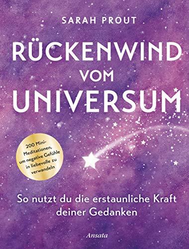 Cover des Buches Rückenwind vom Universum: So nutzt du die erstaunliche Kraft deiner Gedanken. 200 Mini-Meditationen, um negative Gefühle in liebevolle zu verwandeln.