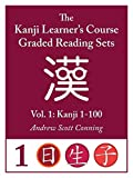 Kanji Learner's Course Graded Reading Sets, Vol. 1: Kanji 1-100